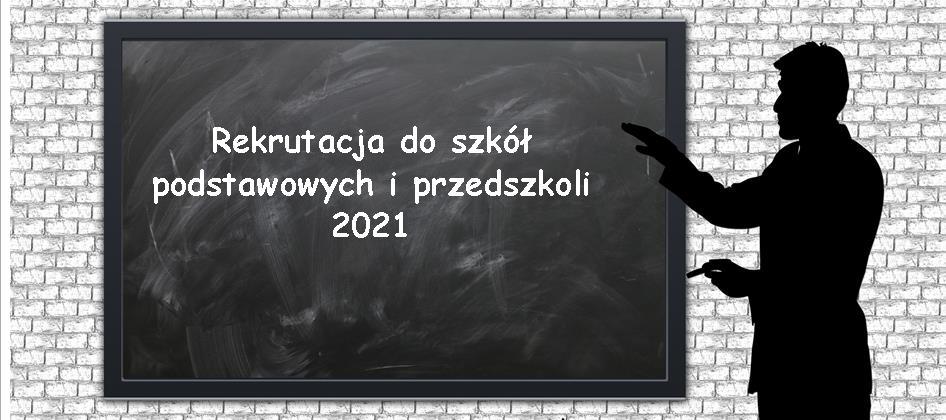 Rekrutacja do szkoł podstawowych i przedszkoli 2021